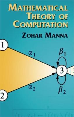 Mathematical Theory of Computation by Zohar Manna