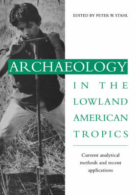 Archaeology in the Lowland American Tropics book