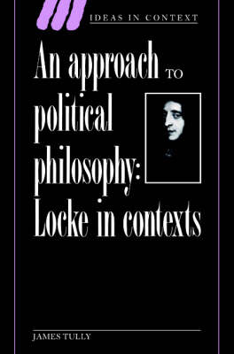 Approach to Political Philosophy by James Tully