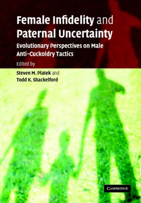 Female Infidelity and Paternal Uncertainty by Steven M. Platek