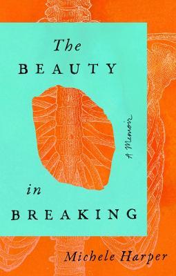 The Beauty In Breaking by Michele Harper