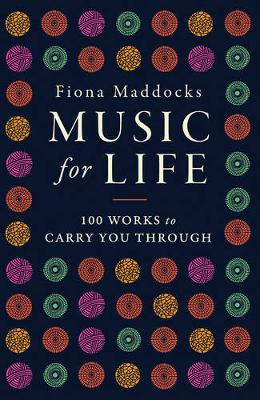Music for Life by Fiona Maddocks