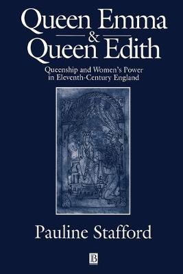 Queen Emma and Queen Edith by Pauline Stafford