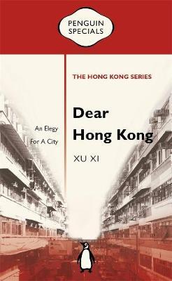 Dear Hong Kong: An Elegy For A City: Penguin Specials book