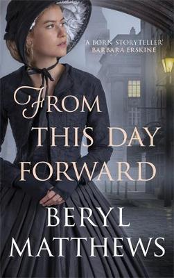 From this Day Forward by Beryl Matthews