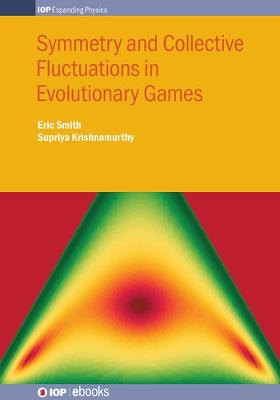 Symmetry and Collective Fluctuations in Evolutionary Games by Eric Smith
