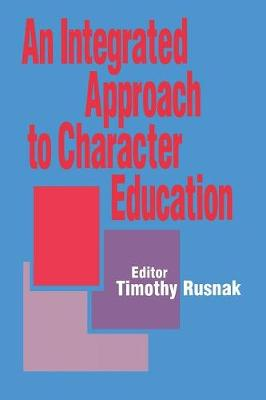 An Integrated Approach to Character Education by Timothy Rusnak