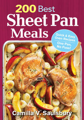 200 Best Sheet Pan Meals by Camilla Saulsbury