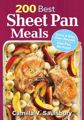 200 Best Sheet Pan Meals by Camilla Saulsbury