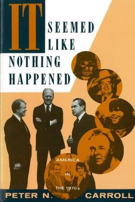 It Seemed Like Nothing Happened by Peter N. Carroll