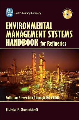 Environmental Management Systems Handbook for Refineries by Nicholas Cheremisinoff