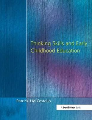 Thinking Skills and Early Childhood Education by Patrick J. M. Costello