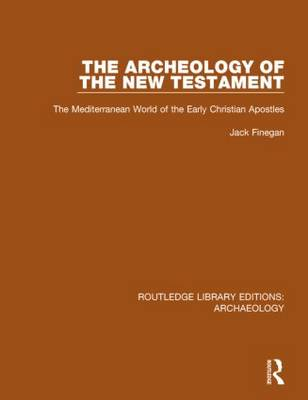 The Archeology of the New Testament by Jack Finegan