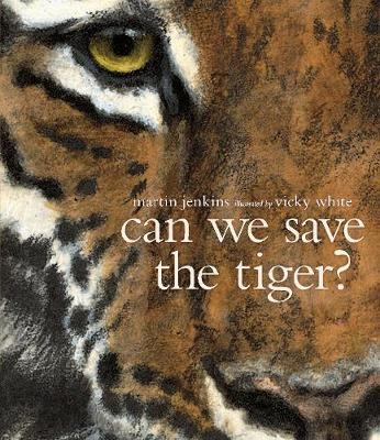 Can We Save the Tiger? by Martin Jenkins