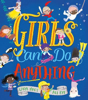 Girls Can Do Anything! by Caryl Hart