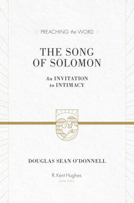 The Song of Solomon by Douglas Sean O'Donnell