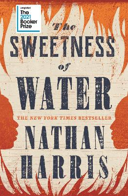The Sweetness of Water: Longlisted for the 2021 Booker Prize book