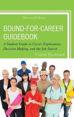 Bound-for-Career Guidebook: A Student Guide to Career Exploration, Decision Making, and the Job Search book
