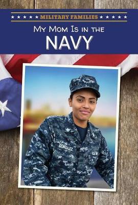 My Mom Is in the Navy by Nancy Miller