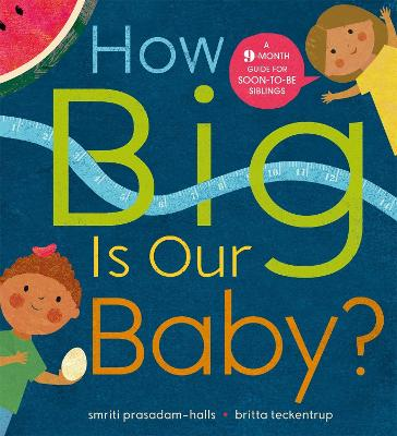 How Big is Our Baby?: A 9-month guide for soon-to-be siblings book
