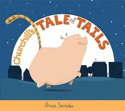 Churchill's Tale of Tails by Anca Sandu