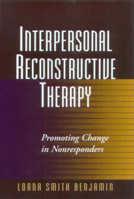 Interpersonal Reconstructive Therapy by Lorna Smith Benjamin