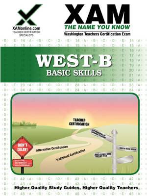 West-B Basic Skills Teacher Certification Test Prep Study Guide by Sharon A Wynne