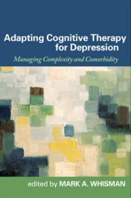Adapting Cognitive Therapy for Depression by Mark A. Whisman
