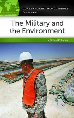 The Military and the Environment by Richard P. Tucker