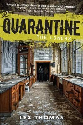 Quarantine Book 1: The Loners by Lex Thomas