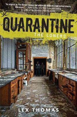 Quarantine Book 1: The Loners by Lex Thomas