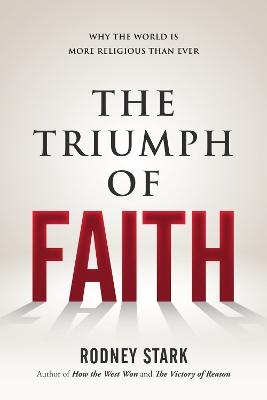 Triumph of Faith by Rodney Stark