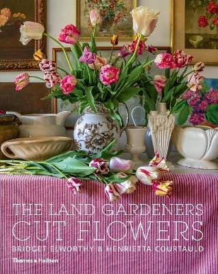 The Land Gardeners: Cut Flowers by Bridget Elworthy