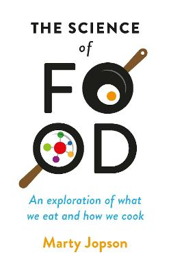 The Science of Food by Marty Jopson