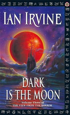 Dark Is The Moon by Ian Irvine