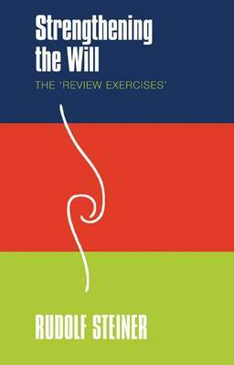 Strengthening the Will by Rudolf Steiner