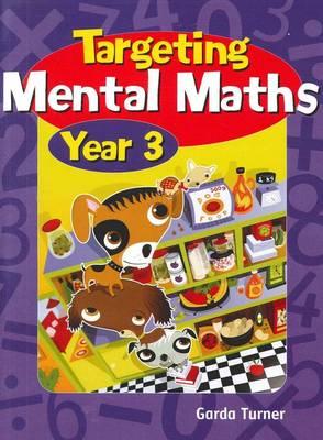 Targeting Mentals Maths: Year 3 by Garda Turner