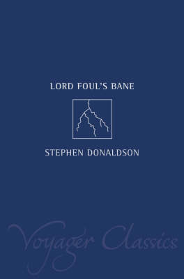 Lord Foul's Bane (The Chronicles of Thomas Covenant, Book 1) by Stephen Donaldson
