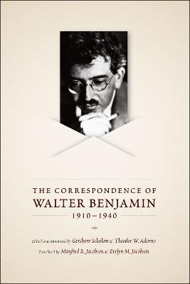 Correspondence of Walter Benjamin, 1910-1940 by Theodor W. Adorno