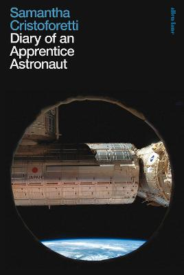 Diary of an Apprentice Astronaut by Samantha Cristoforetti