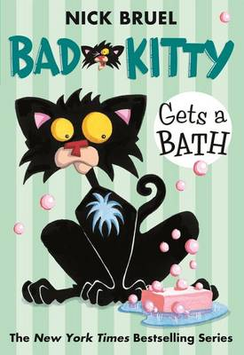 Bad Kitty Gets a Bath by Nick Bruel