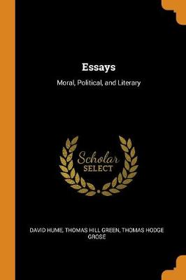 Essays: Moral, Political, and Literary by David Hume