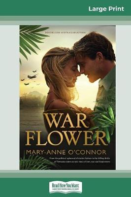 War Flower (16pt Large Print Edition) by Mary-Anne O'Connor
