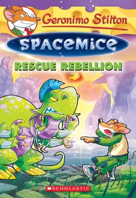 Rescue Rebellion by Geronimo Stilton