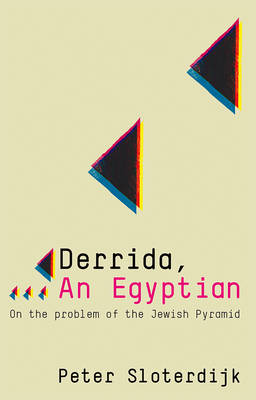 Derrida, an Egyptian by Peter Sloterdijk
