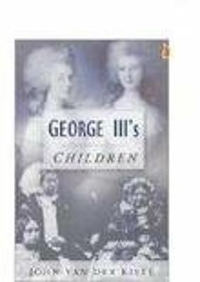 George III's Children by John van der Kiste