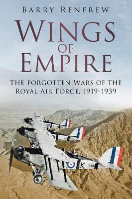 Wings of Empire: The Forgotten Wars of the Royal Air Force, 1919-1939 book