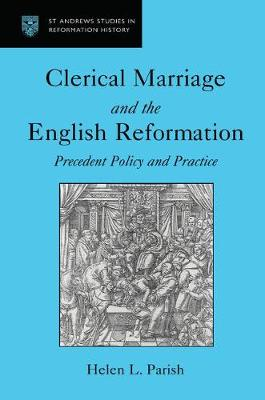 Clerical Marriage and the English Reformation by Helen L. Parish