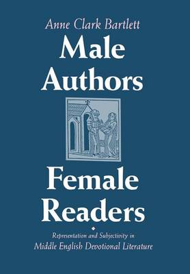 Male Authors, Female Readers by Anne Clark Bartlett