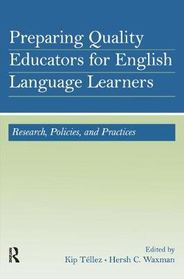 Preparing Quality Educators for English Language Learners by Kip Tellez
